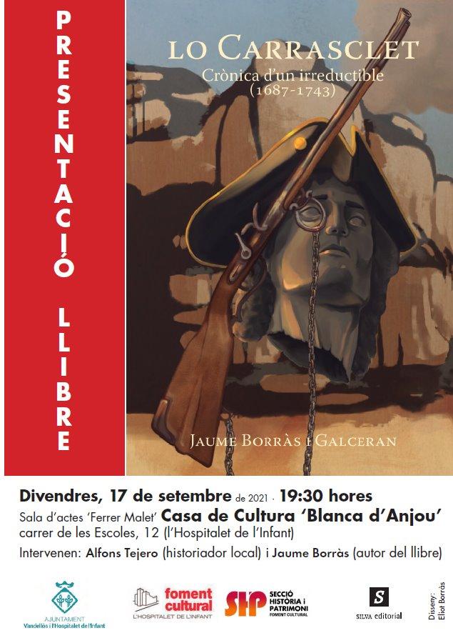 """Presentació del llibre """"Lo Carrasclet. Crònica d'un irreductible (1687-1743)"""" / 17/09/2021, a les 19.30 h, a l'Hospitalet de l'Infant"""