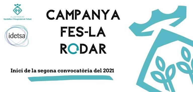 Segona convocatòria de la campanya Fes-la rodar de 2021
