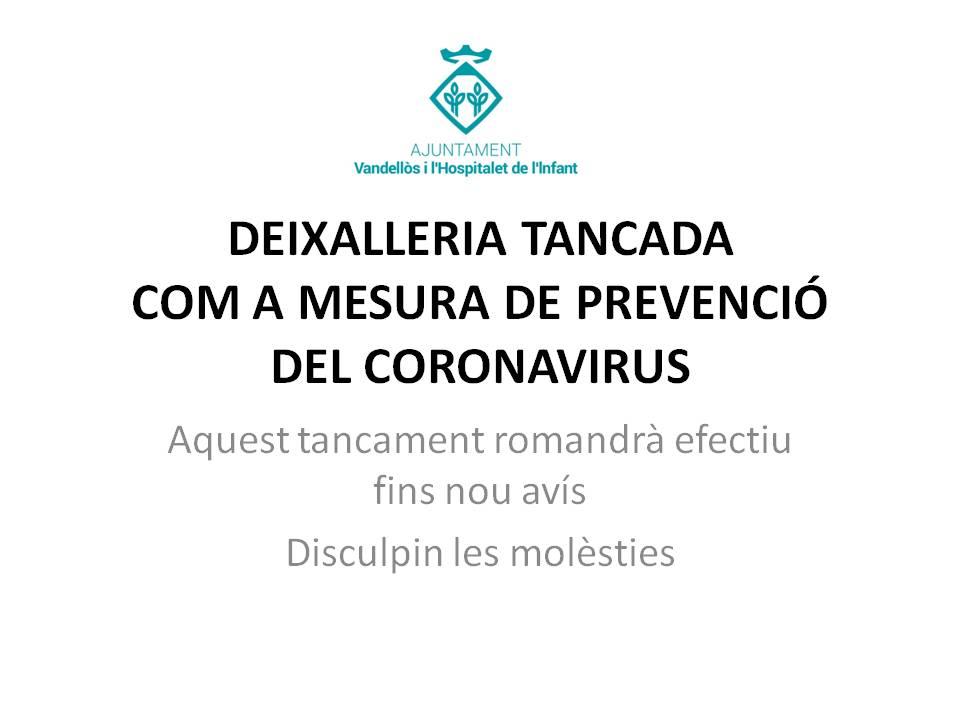 LA DEIXALLERIA MUNICIPAL DE VANDELLÒS ROMANDRÀ TANCADA FINS NOU AVÍS A CAUSA DE L'ESTAT D'ALARMA VIGENT